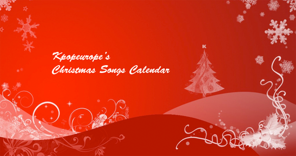 (All Languages) [en] Kpopeurope's Christmas Songs Calendar 2013