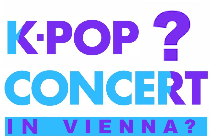 Rumours about a K-pop concert in Vienna next year!